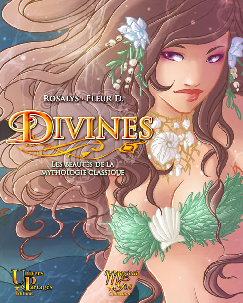 Divines, Les beautés de la mythologie classique (Univers partagés editions, 2013) FR, EN, JP