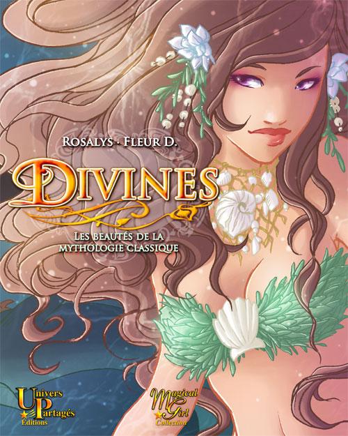 2013 : Album jeunesse Divines, Les beautés de la mythologie classique (Univers partagés éditions)