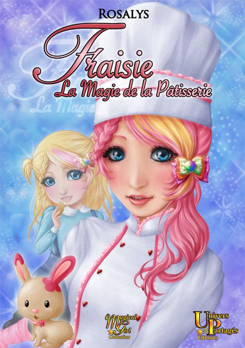 2012: Children's book Fraisie, la magie de la pâtisserie (Univers partagés editions) FR, EN, JP