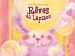 2010 : Children's book Rêves de lapinou (Chouetteditions, Canada)