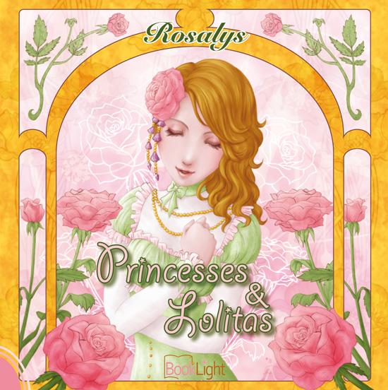 Artbook Rosalys Princesses & Lolitas (éditions BookLight, 2011) FR, EN, JP