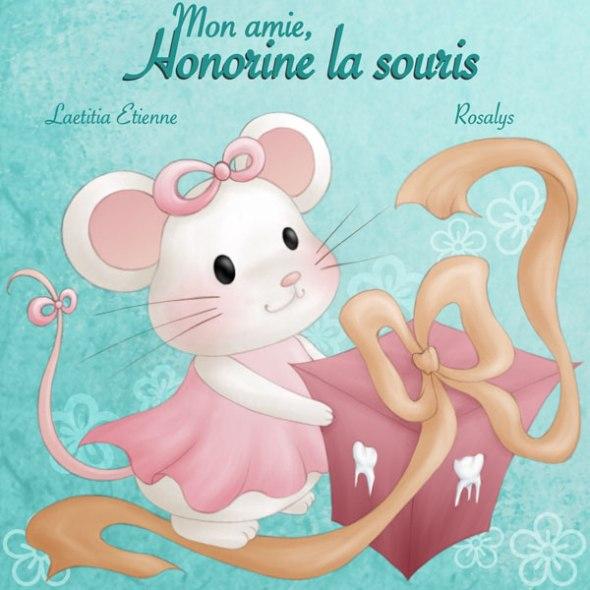 2010 : Album jeunesse Mon amie, Honorine la souris (Chouetteditions, Canada) FR, EN, ES